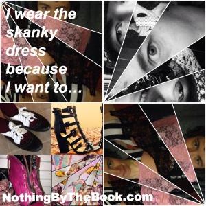 NBTB-I wear the skanky dress